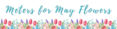 Meters for May Flowers